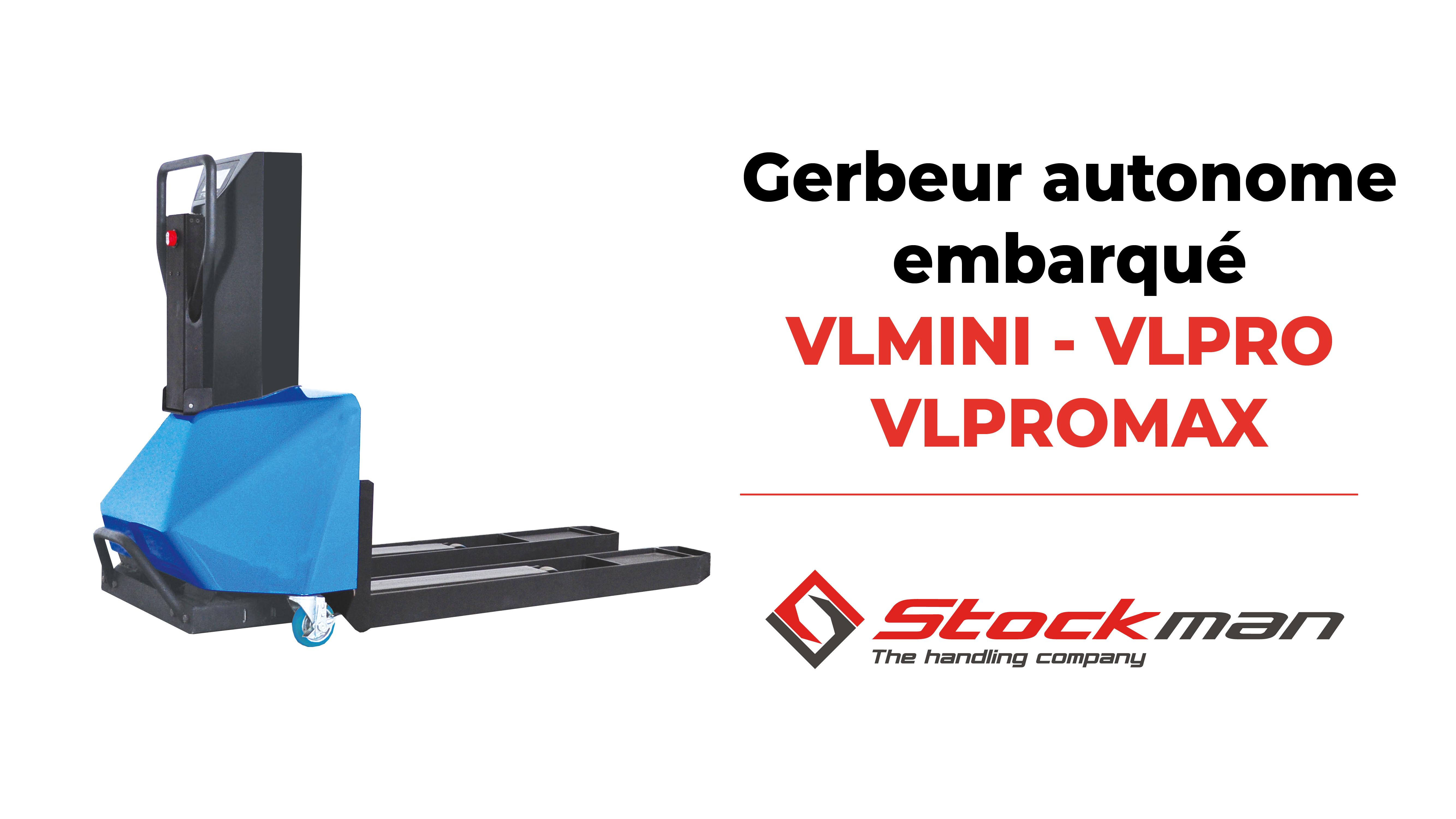 The self-lifting Stacker with 550 kg load capacity : VLMINI, VLPRO and VLPROMAX
