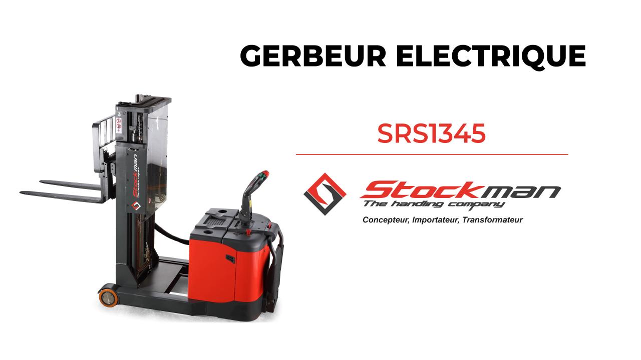 Le gerbeur électrique SRS1345