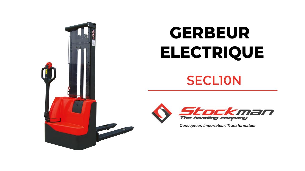 Le gerbeur électrique SECL10N