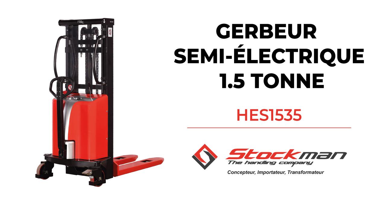Le gerbeur semi-électrique HES1535 (1.5 tonne)