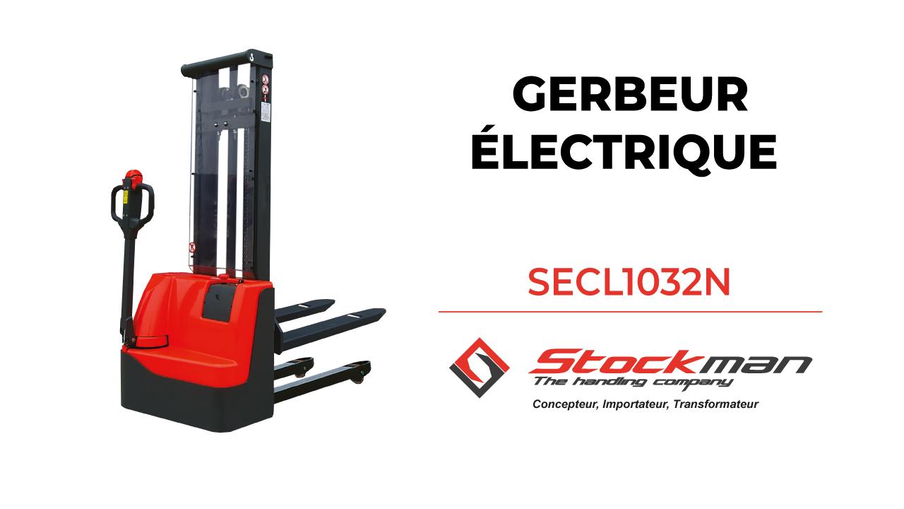 Le gerbeur électrique SECL1032N
